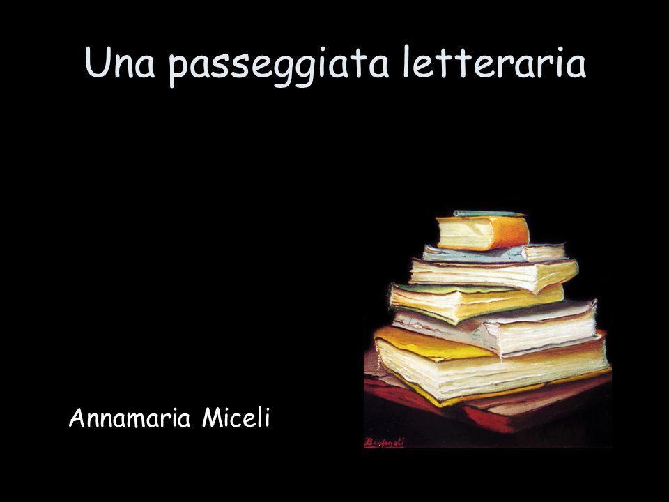 Una passeggiata letteraria Annamaria Miceli