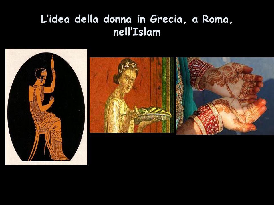 In Grecia: La vita della donna ateniese può essere riassunta in una frase di Pericle (495- 429 a.c.) La più gran virtù della donna era quella che di lei si parlasse il meno possibile La donna ateniese era totalmente esclusa dalla vita politica, sociale e culturale, in quanto il suo esclusivo regno era rappresentato dalla casa.
