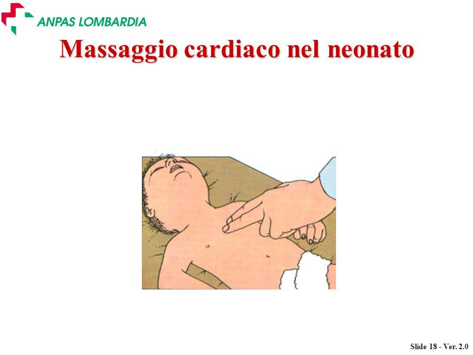 Slide 18 - Ver. 2.0 Massaggio cardiaco nel neonato