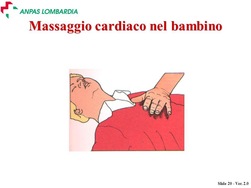 Slide 20 - Ver. 2.0 Massaggio cardiaco nel bambino