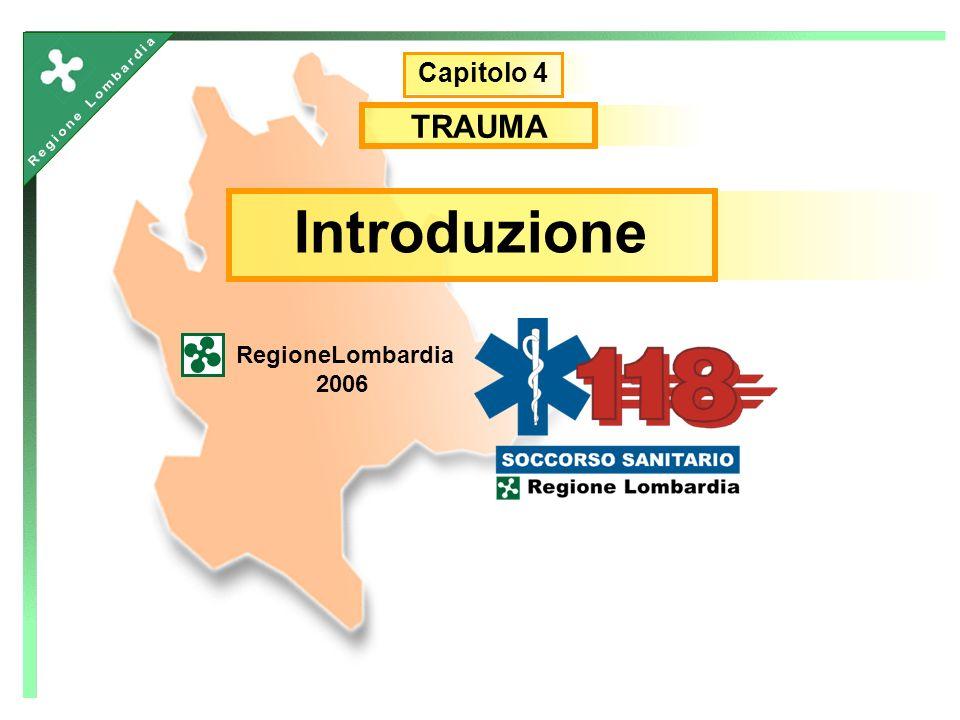 Introduzione RegioneLombardia 2006 Capitolo 4 TRAUMA