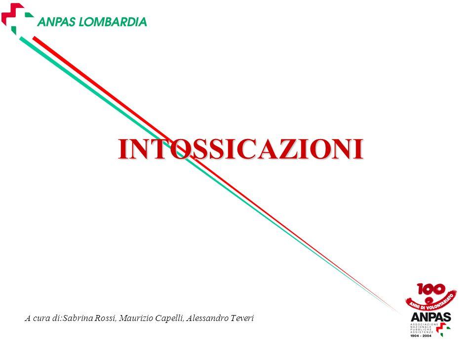 A cura di:Sabrina Rossi, Maurizio Capelli, Alessandro Teveri INTOSSICAZIONI