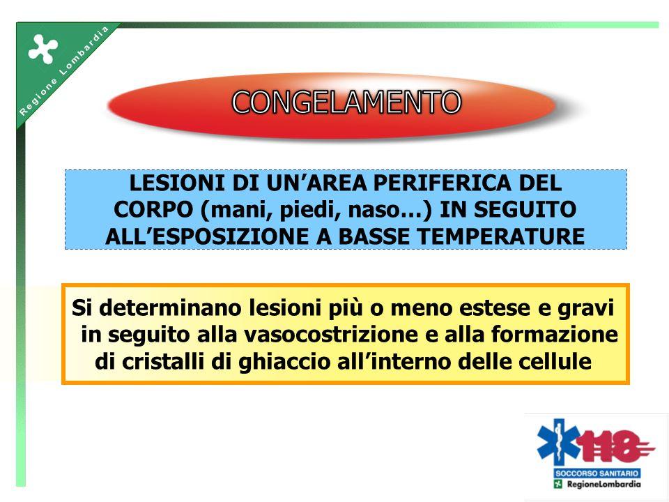 LESIONI DI UNAREA PERIFERICA DEL CORPO (mani, piedi, naso…) IN SEGUITO ALLESPOSIZIONE A BASSE TEMPERATURE Si determinano lesioni più o meno estese e gravi in seguito alla vasocostrizione e alla formazione di cristalli di ghiaccio allinterno delle cellule