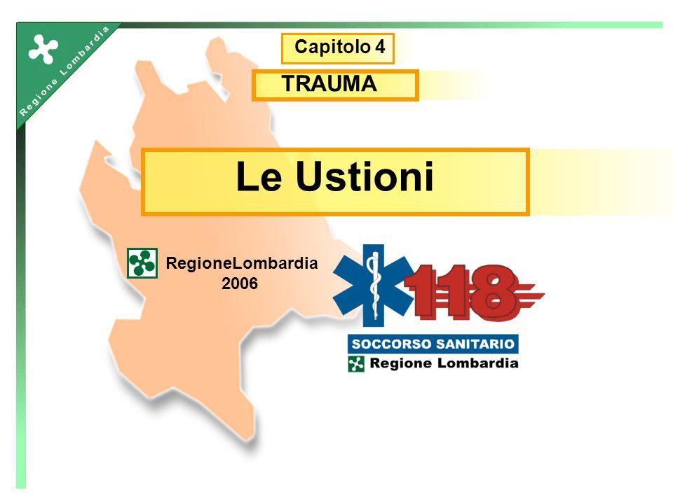 Le Ustioni RegioneLombardia 2006 Capitolo 4 TRAUMA