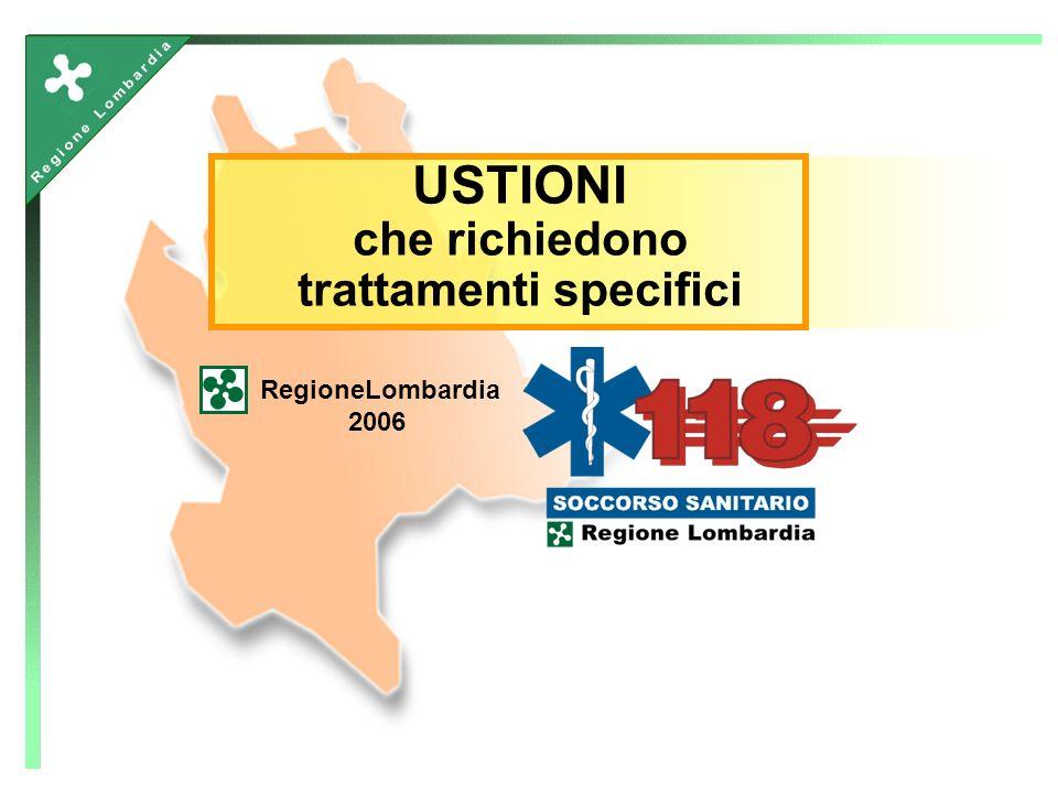 USTIONI che richiedono trattamenti specifici RegioneLombardia 2006