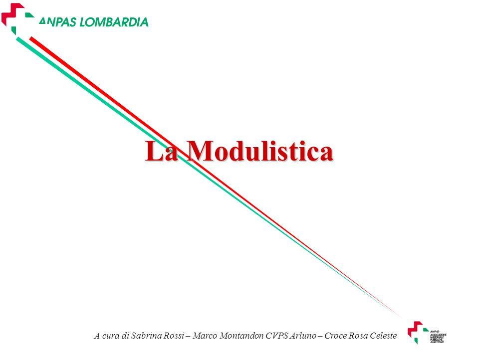 La Modulistica A cura di Sabrina Rossi – Marco Montandon CVPS Arluno – Croce Rosa Celeste