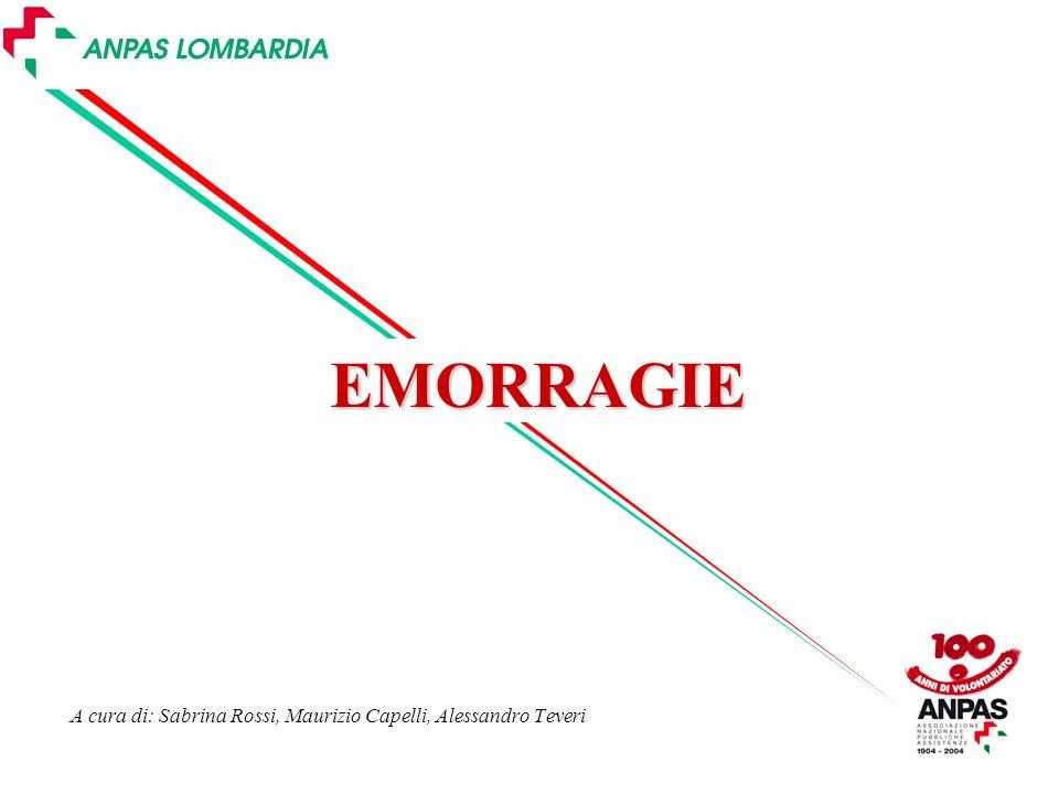 A cura di: Sabrina Rossi, Maurizio Capelli, Alessandro Teveri EMORRAGIE