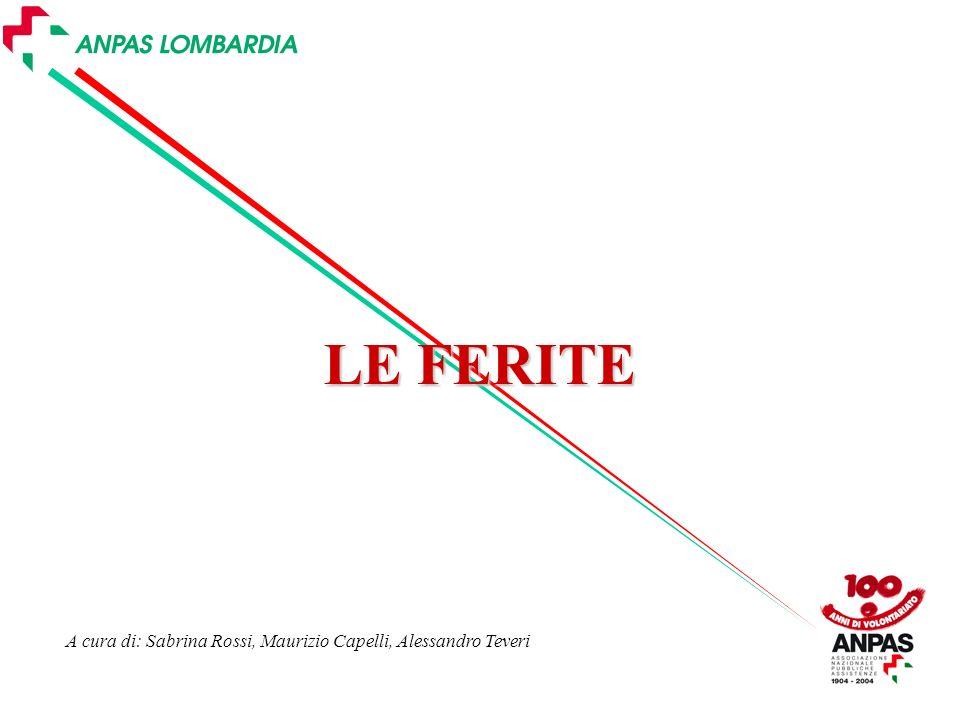 LE FERITE A cura di: Sabrina Rossi, Maurizio Capelli, Alessandro Teveri