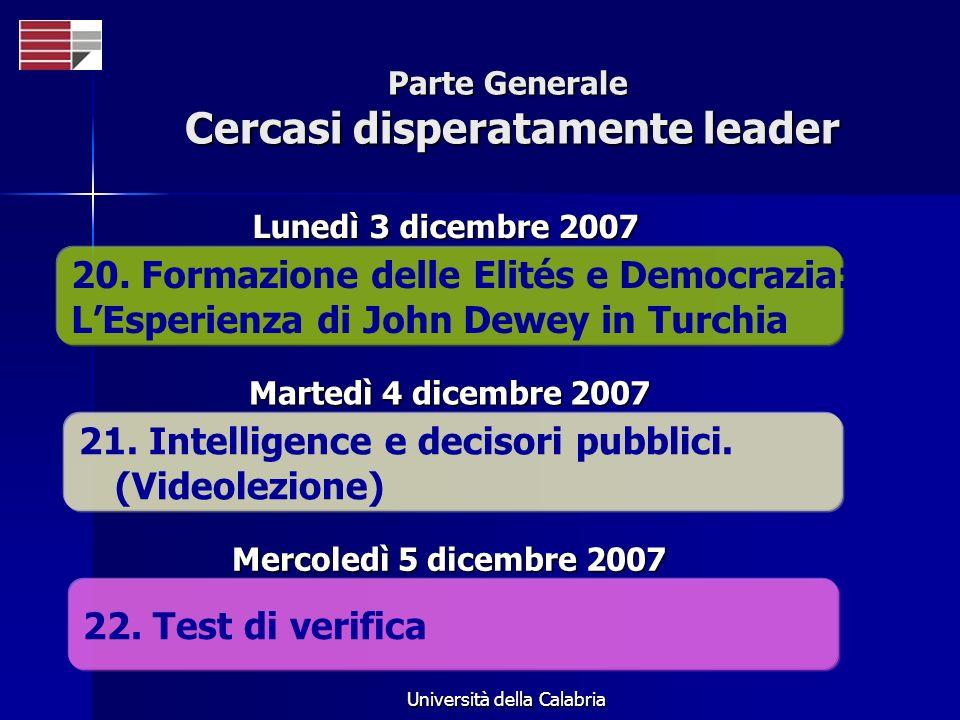 Università della Calabria Parte Generale Cercasi disperatamente leader 20. Formazione delle Elités e Democrazia: LEsperienza di John Dewey in Turchia