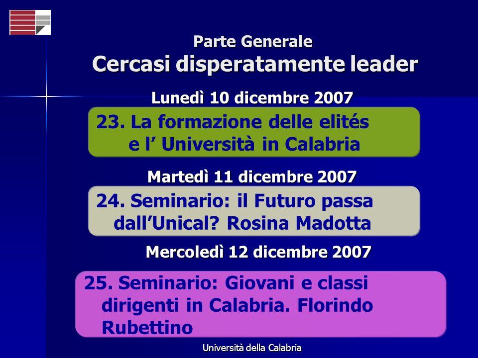 Università della Calabria Parte Generale Cercasi disperatamente leader 23. La formazione delle elités e l Università in Calabria Lunedì 10 dicembre 20