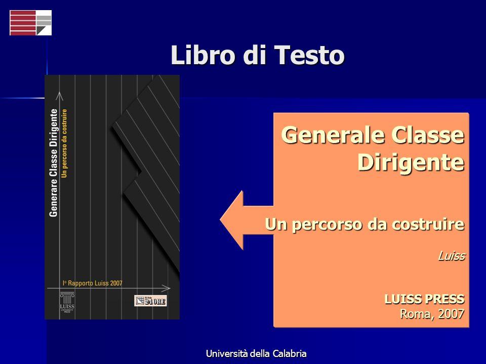 Università della Calabria Libro di Testo Generale Classe Dirigente Un percorso da costruire Luiss LUISS PRESS Roma, 2007