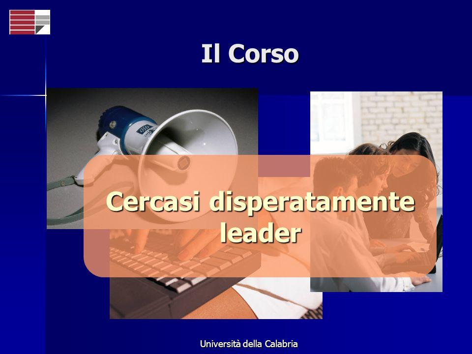 Università della Calabria Il Corso Cercasi disperatamente leader