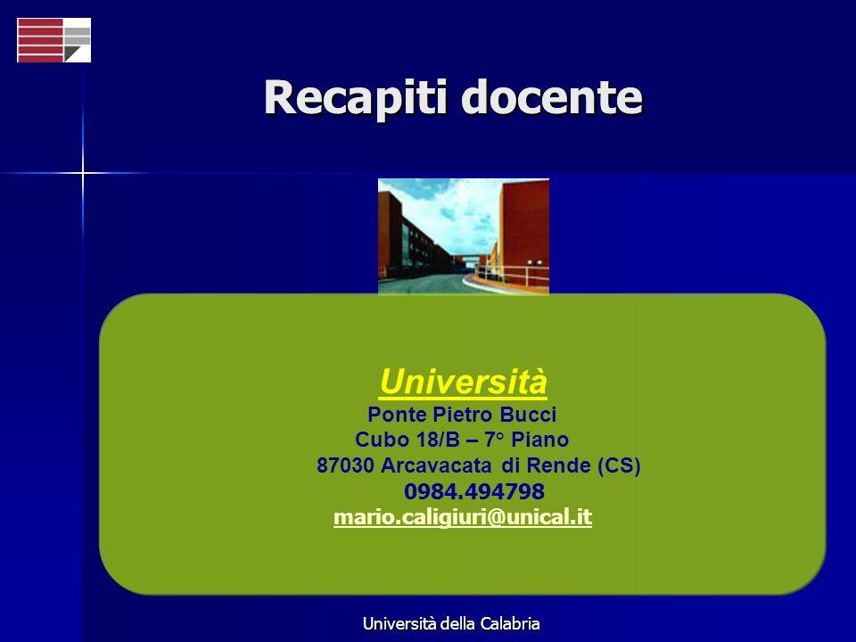 Università della Calabria Università Ponte Pietro Bucci Cubo 18/B – 7° Piano 87030 Arcavacata di Rende (CS) 0984.494798 mario.caligiuri@unical.it Reca