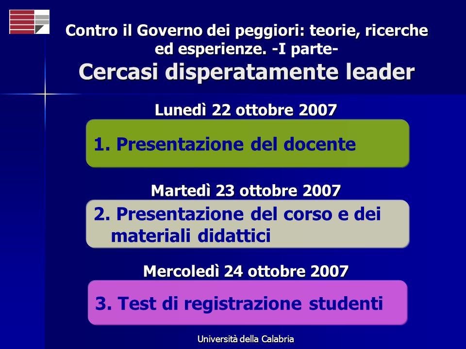 Università della Calabria Contro il Governo dei peggiori: teorie, ricerche ed esperienze. - Cercasi disperatamente leader Contro il Governo dei peggio