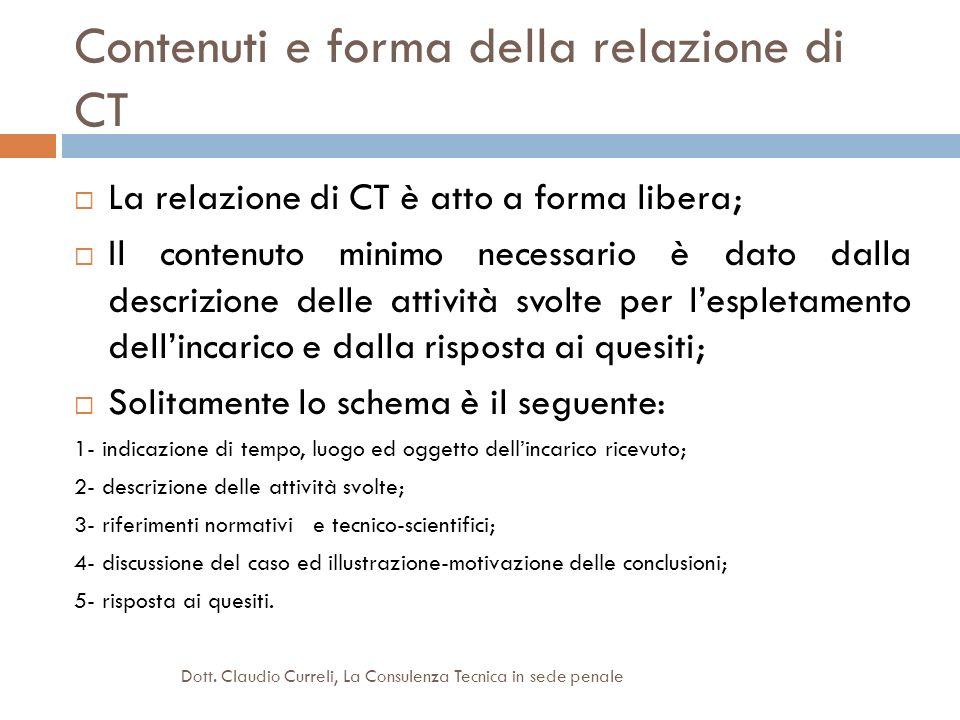Contenuti e forma della relazione di CT La relazione di CT è atto a forma libera; Il contenuto minimo necessario è dato dalla descrizione delle attivi