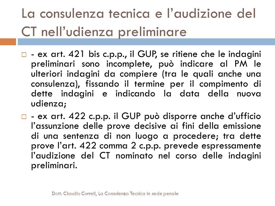 La consulenza tecnica e laudizione del CT nelludienza preliminare - ex art. 421 bis c.p.p., il GUP, se ritiene che le indagini preliminari sono incomp