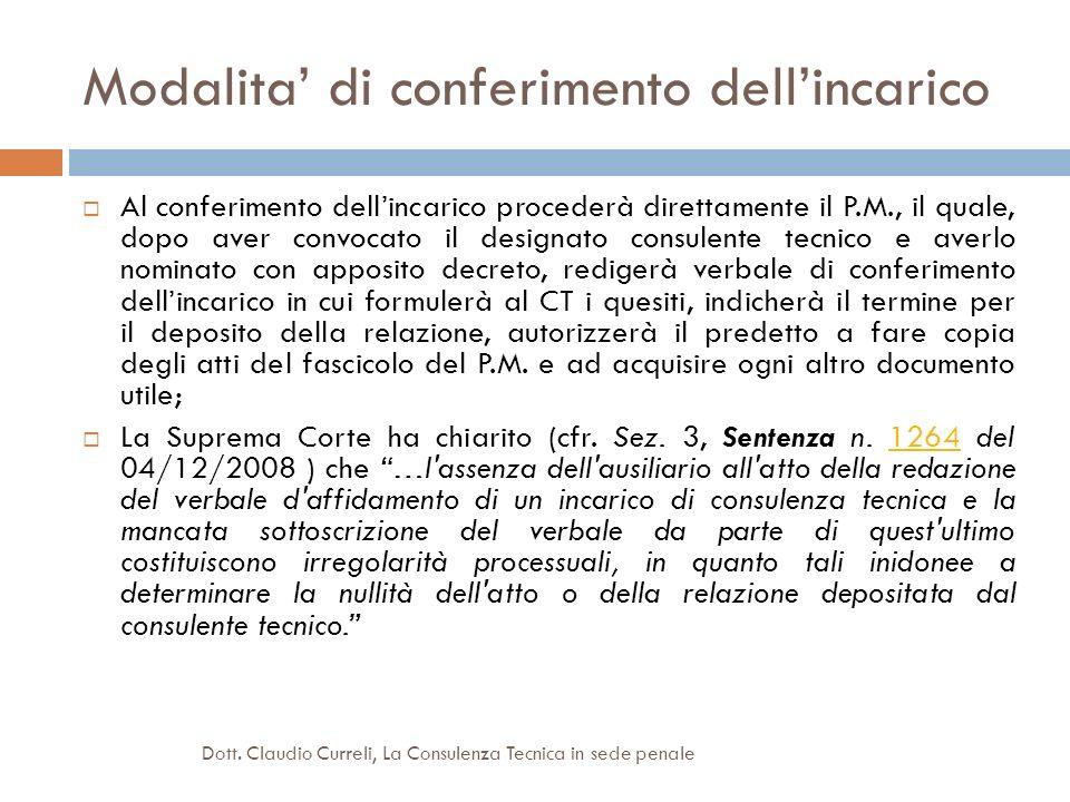 Modalita di conferimento dellincarico Al conferimento dellincarico procederà direttamente il P.M., il quale, dopo aver convocato il designato consulen