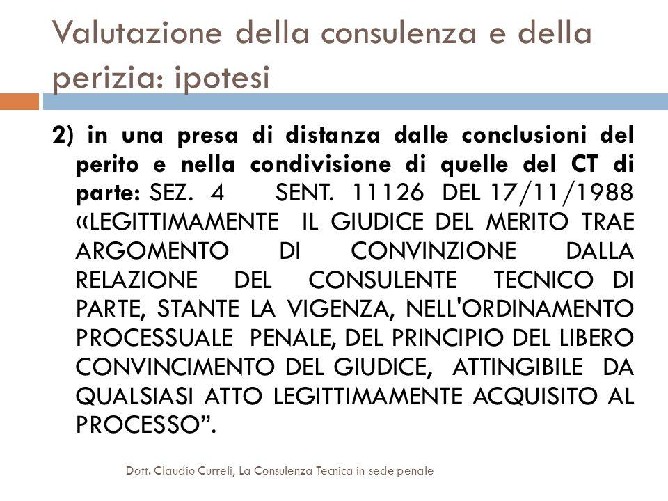 Valutazione della consulenza e della perizia: ipotesi 2) in una presa di distanza dalle conclusioni del perito e nella condivisione di quelle del CT d