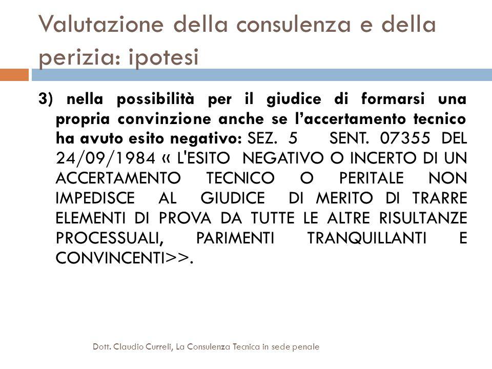 Valutazione della consulenza e della perizia: ipotesi 3) nella possibilità per il giudice di formarsi una propria convinzione anche se laccertamento t