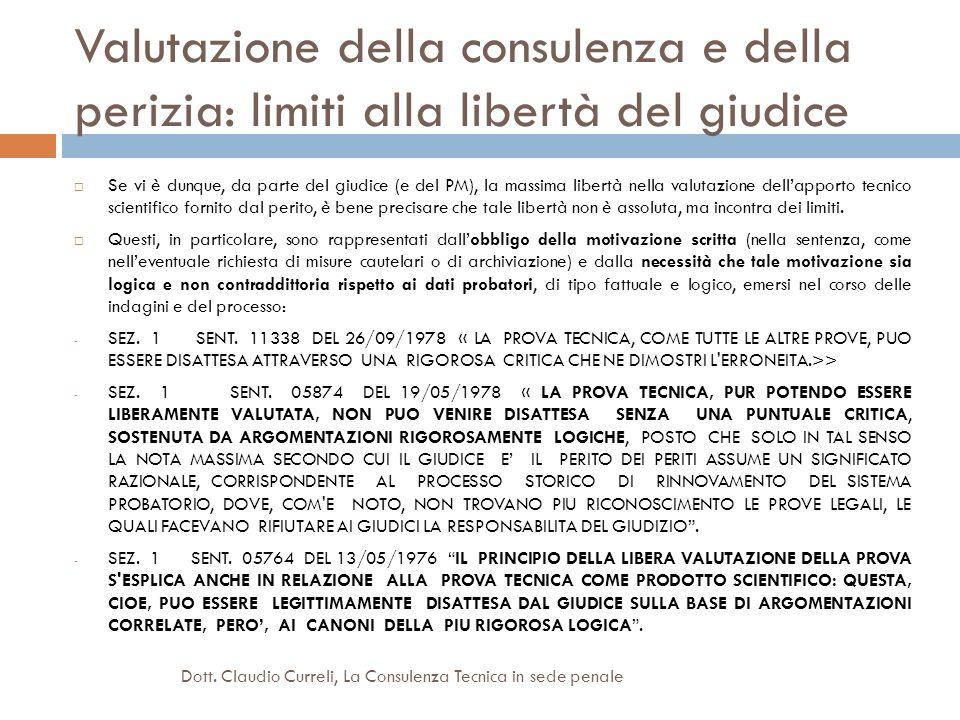 Valutazione della consulenza e della perizia: limiti alla libertà del giudice Se vi è dunque, da parte del giudice (e del PM), la massima libertà nell