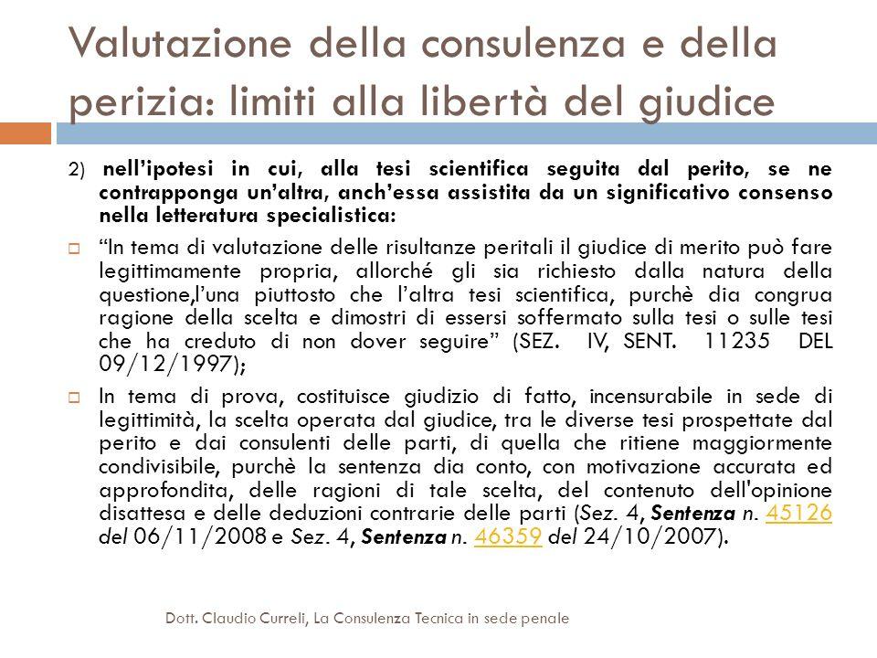 Valutazione della consulenza e della perizia: limiti alla libertà del giudice 2) nellipotesi in cui, alla tesi scientifica seguita dal perito, se ne c