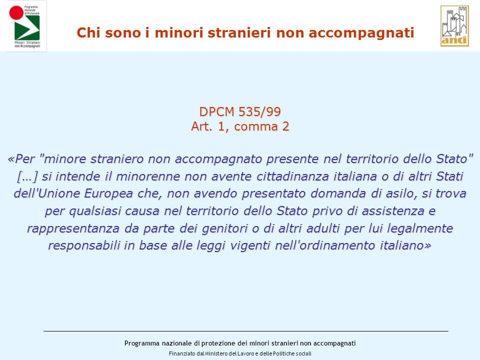 Programma nazionale di protezione dei minori stranieri non accompagnati Finanziato dal Ministero del Lavoro e delle Politiche sociali DPCM 535/99 Art.