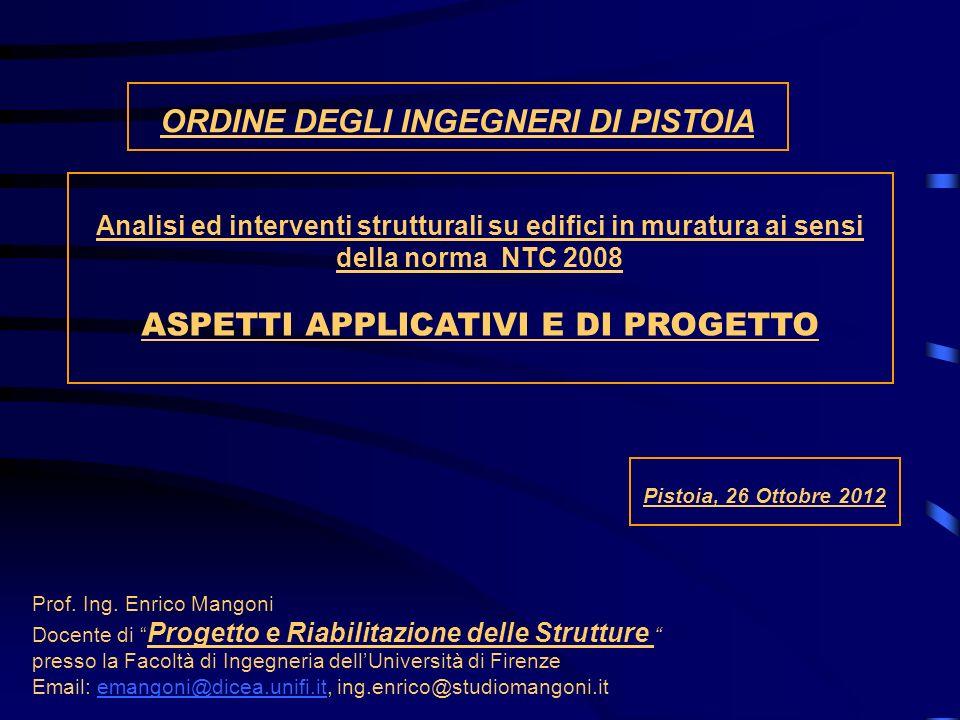 Prof. Ing. Enrico Mangoni Docente di Progetto e Riabilitazione delle Strutture presso la Facoltà di Ingegneria dellUniversità di Firenze Email: emango