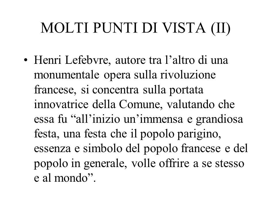MOLTI PUNTI DI VISTA (II) Henri Lefebvre, autore tra laltro di una monumentale opera sulla rivoluzione francese, si concentra sulla portata innovatric