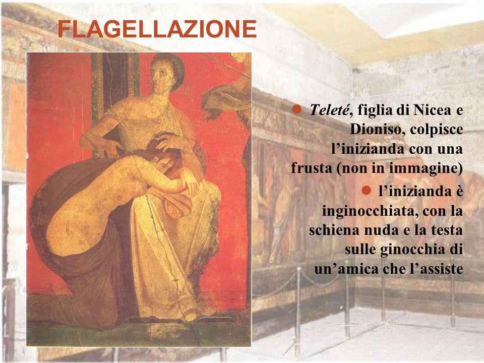 FLAGELLAZIONE Teleté, figlia di Nicea e Dioniso, colpisce linizianda con una frusta (non in immagine) linizianda è inginocchiata, con la schiena nuda