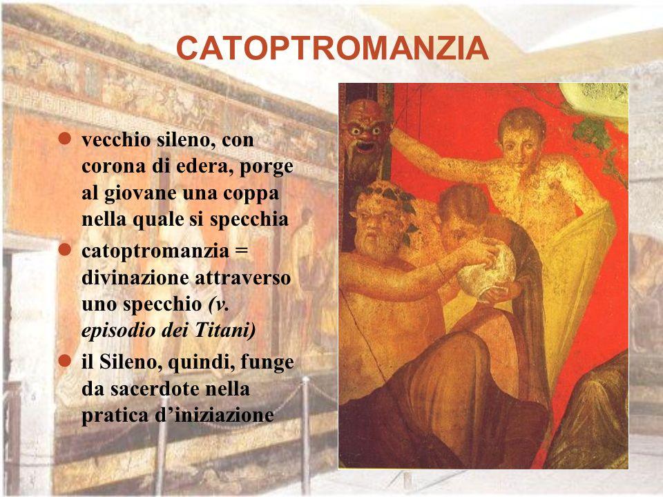 CATOPTROMANZIA vecchio sileno, con corona di edera, porge al giovane una coppa nella quale si specchia catoptromanzia = divinazione attraverso uno spe
