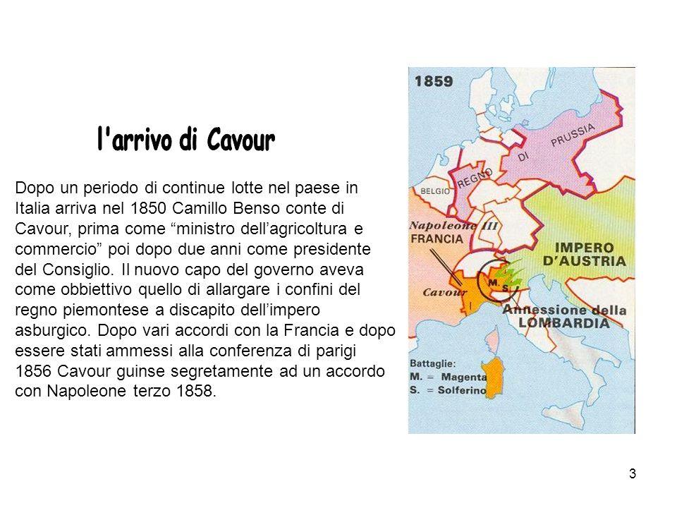 3 Dopo un periodo di continue lotte nel paese in Italia arriva nel 1850 Camillo Benso conte di Cavour, prima come ministro dellagricoltura e commercio