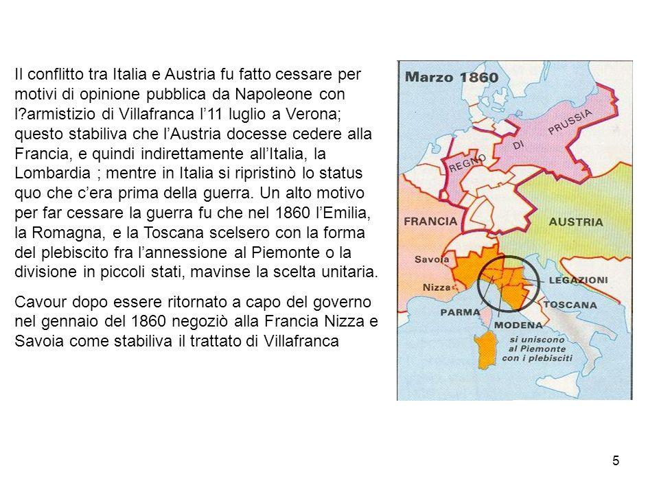 5 Il conflitto tra Italia e Austria fu fatto cessare per motivi di opinione pubblica da Napoleone con l?armistizio di Villafranca l11 luglio a Verona;