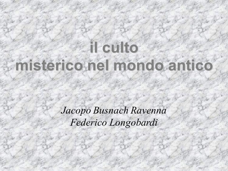 il culto misterico nel mondo antico Jacopo Busnach Ravenna Federico Longobardi