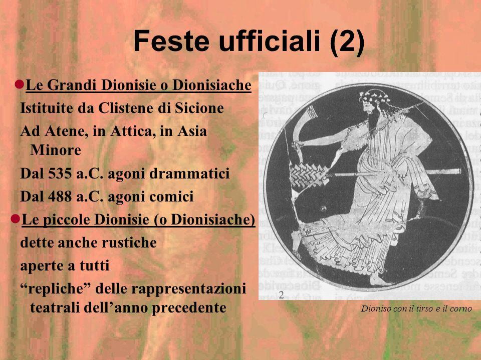 Feste ufficiali - antesterie Dall11 al 13 del mese di Anthesterion La primavera e le nuove vendemmie Pithoigia - vino nuovo Choen - le brocche Hieròs