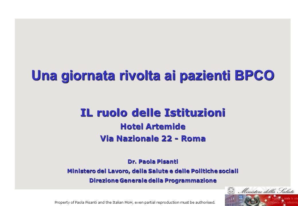 Una giornata rivolta ai pazienti BPCO IL ruolo delle Istituzioni Hotel Artemide Via Nazionale 22 - Roma Dr. Paola Pisanti Ministero del Lavoro, della