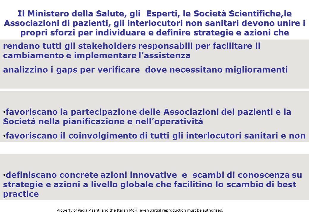 Il Ministero della Salute, gli Esperti, le Società Scientifiche,le Associazioni di pazienti, gli interlocutori non sanitari devono unire i propri sfor