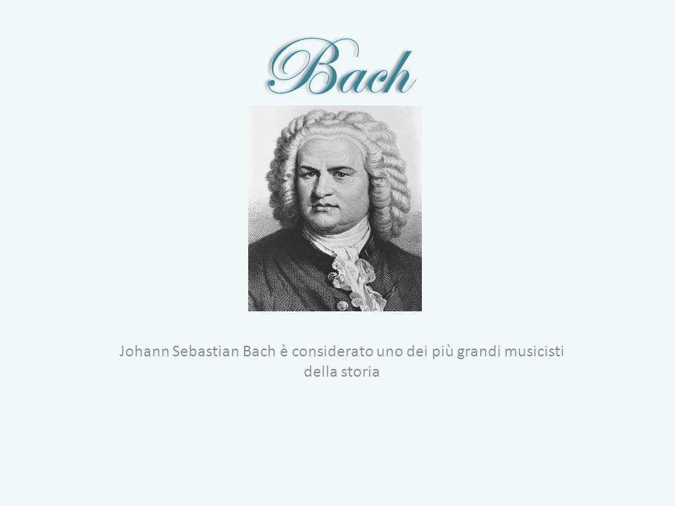 La vita del musicista Bach nacque in Germania, nel 1685 La madre di Bach morì molto presto e suo padre la seguì quando Bach era un ragazzo di soli 9 anni.