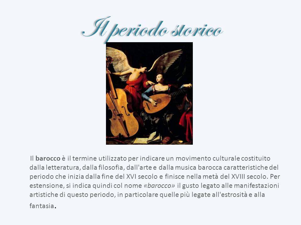 La musica barocca Periodo :1600 – 1750 Strumenti principali:clavicembalo,organo e violino Composizioni:concerto solista,opera lirica,suite e concerto grosso Caratteristiche:ispirazione alla natura,fantasia ed estrosità
