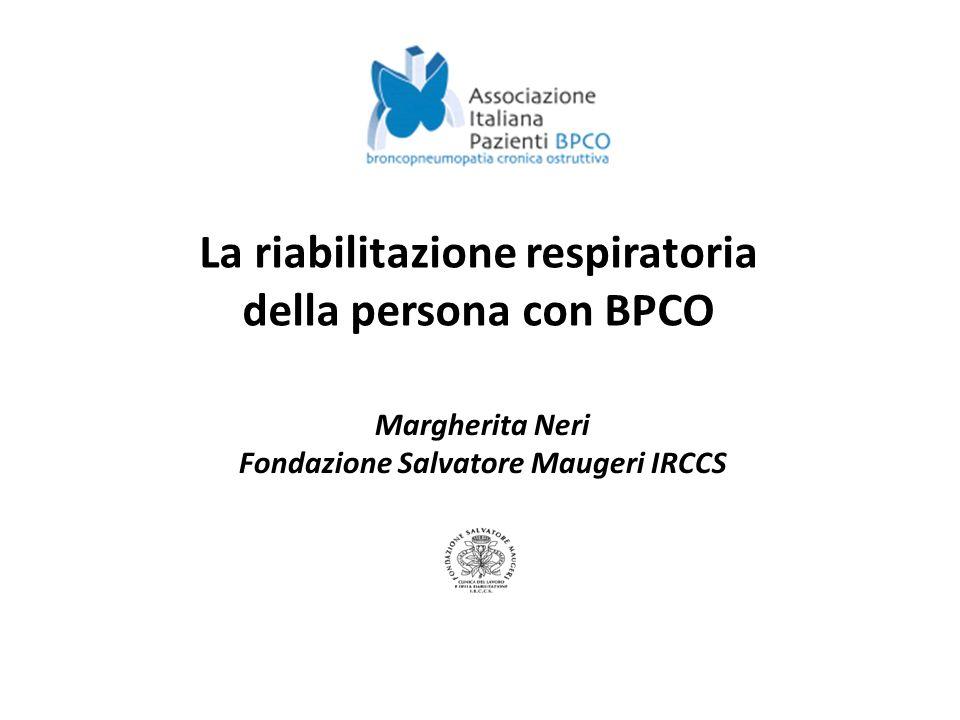 Margherita Neri Fondazione Salvatore Maugeri IRCCS La riabilitazione respiratoria della persona con BPCO