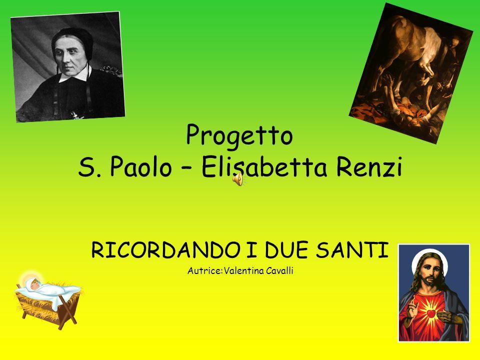 Progetto S. Paolo – Elisabetta Renzi RICORDANDO I DUE SANTI Autrice:Valentina Cavalli