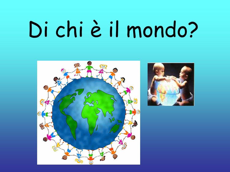 Di chi è il mondo?