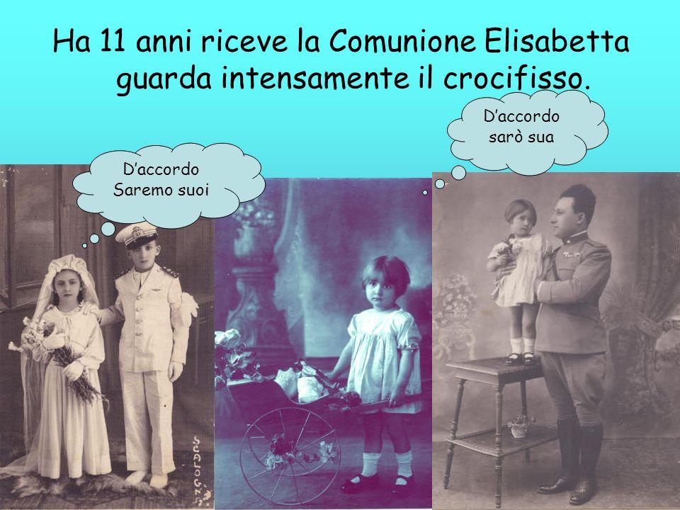 Ha 11 anni riceve la Comunione Elisabetta guarda intensamente il crocifisso. Daccordo Saremo suoi Daccordo sarò sua