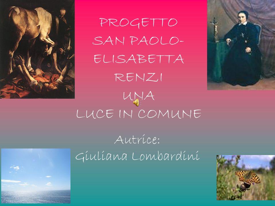Autrice: Giuliana Lombardini PROGETTO SAN PAOLO- ELISABETTA RENZI UNA LUCE IN COMUNE