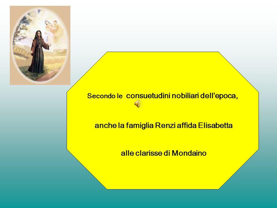 Secondo le consuetudini nobiliari dellepoca, anche la famiglia Renzi affida Elisabetta alle clarisse di Mondaino
