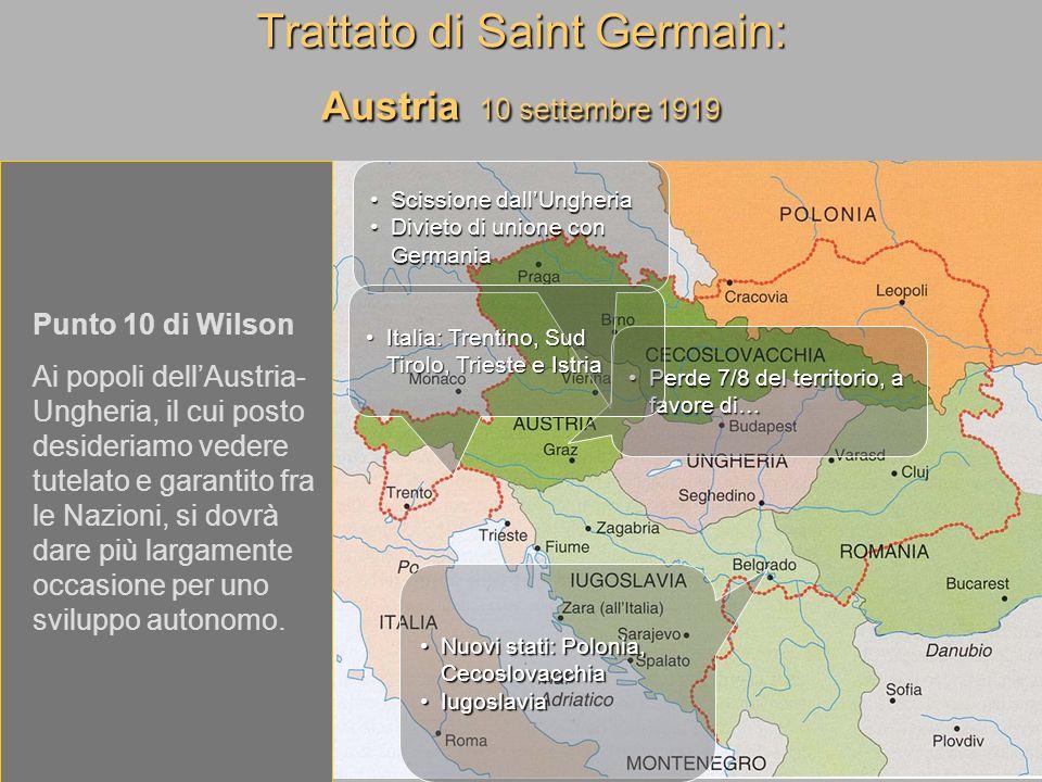 Trattato di Saint Germain: Austria 10 settembre 1919 Punto 10 di Wilson Ai popoli dellAustria- Ungheria, il cui posto desideriamo vedere tutelato e ga