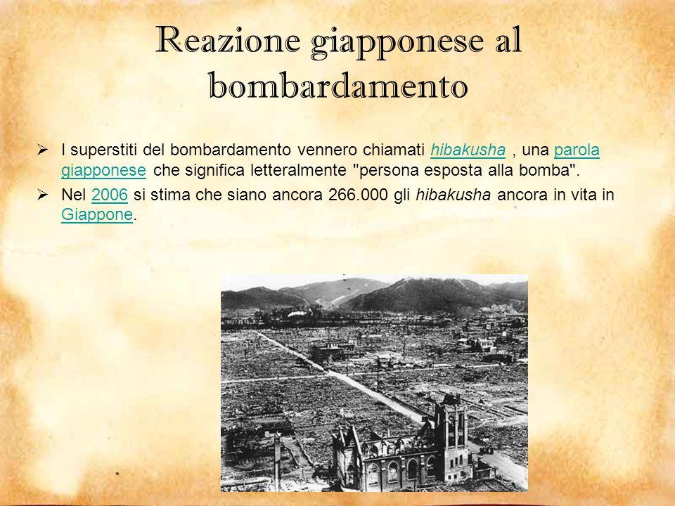 Reazione giapponese al bombardamento I superstiti del bombardamento vennero chiamati hibakusha, una parola giapponese che significa letteralmente