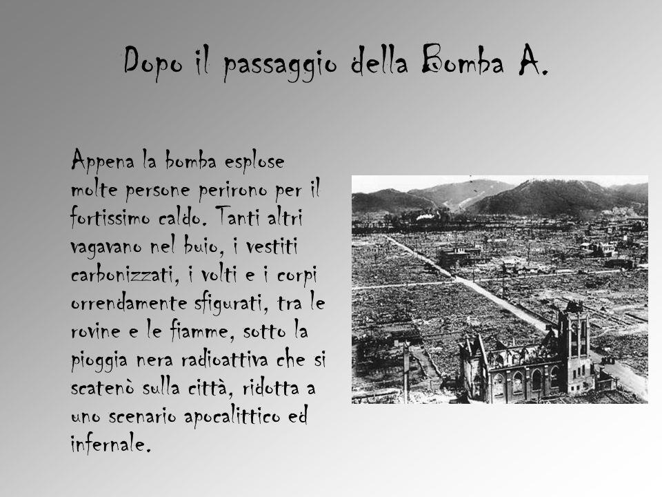 Dopo il passaggio della Bomba A. Appena la bomba esplose molte persone perirono per il fortissimo caldo. Tanti altri vagavano nel buio, i vestiti carb