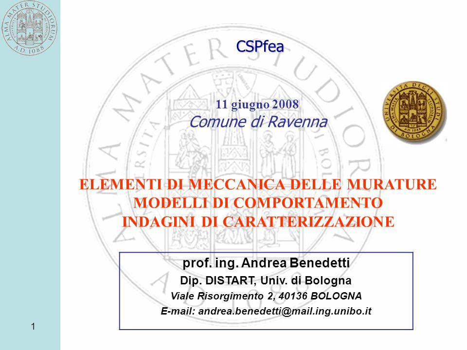 1 CSPfea ELEMENTI DI MECCANICA DELLE MURATURE MODELLI DI COMPORTAMENTO INDAGINI DI CARATTERIZZAZIONE 11 giugno 2008 Comune di Ravenna prof.