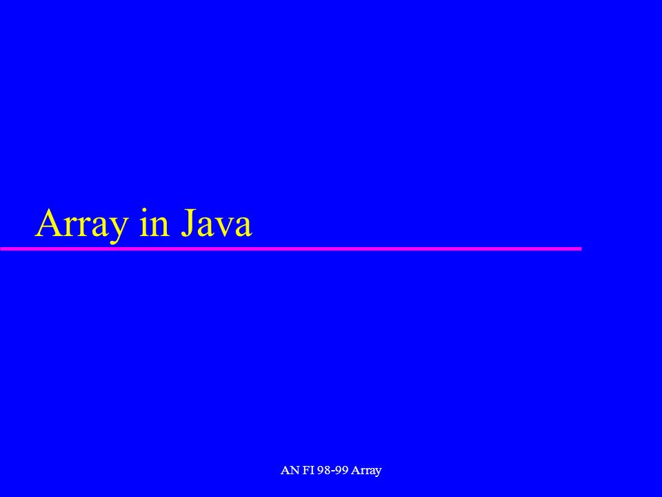 AN FI 98-99 Array Array in Java