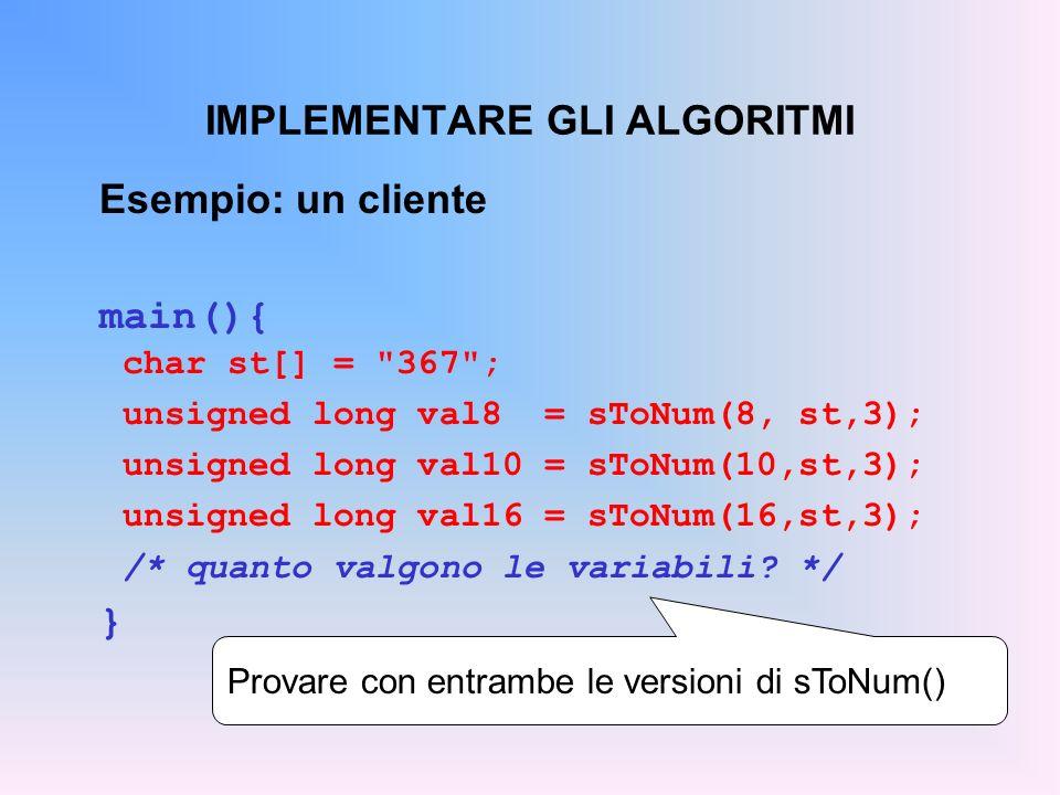 IMPLEMENTARE GLI ALGORITMI Esempio: un cliente main(){ char st[] =